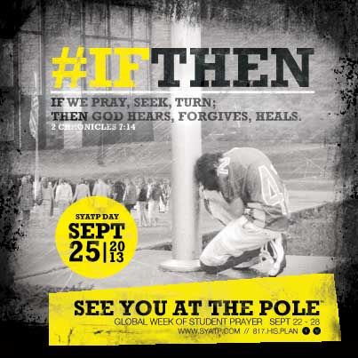 See You At The Pole ~ September 25, 2013