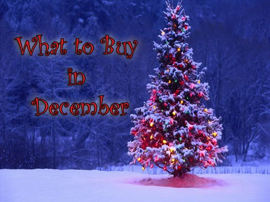 Best Things To Buy In December (and what not to buy)