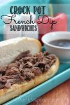 Easy & Delicious French Dip Sandwiches in the Crock Pot!