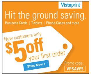 NEW Vistaprint Customers Get $5 Off A $5 Order!