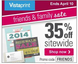 Vistaprint Friends & Family Sale!  Ends 4/10