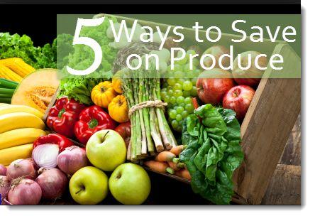 Ways to Save Money On Produce