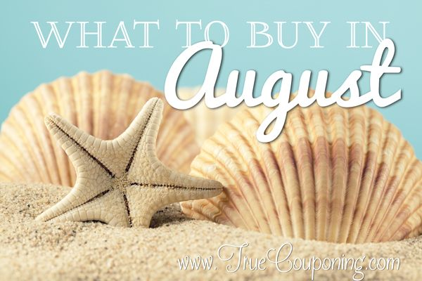 When Where How What to buy in august
