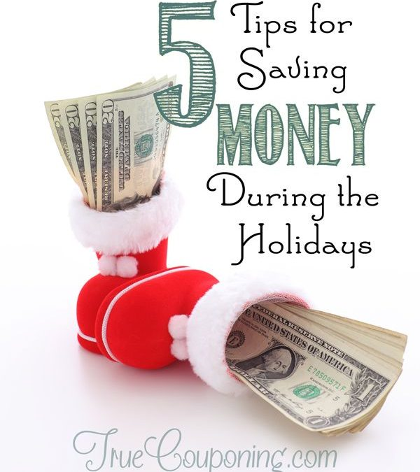 5 Tips for Saving Money During the Holidays