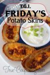 It's Friday Any Day at Your House with These T.G.I. Friday's Potato Skins!