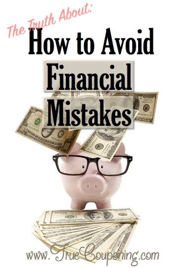The Truth About How to Avoid Common Financial Mistakes