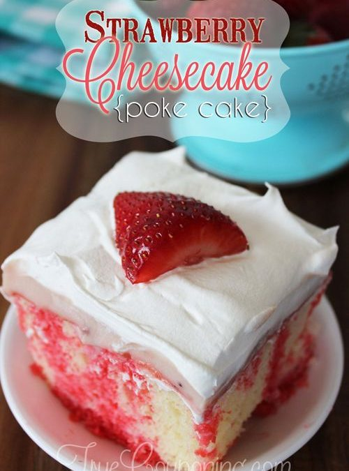 Easy and Delicious Strawberry Cheesecake Poke Cake