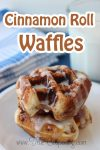 Saturday Morning Breakfast Will Never Be the Same with Cinnamon Roll Waffles!