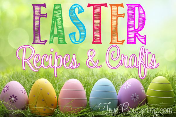Easter Recipes and Crafts Roundup