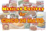 Mouthwatering Mexican Recipes for Your Cinco de Mayo!
