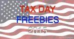 Tax Day FREEBIES 2015