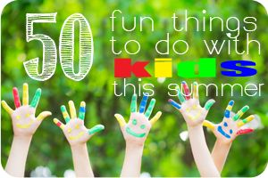 50-Fun-Things-To-Do-With-Kids
