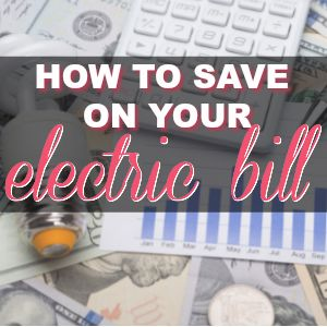 Save $40 Per Month On Your Electric Bill With These Easy Tips
