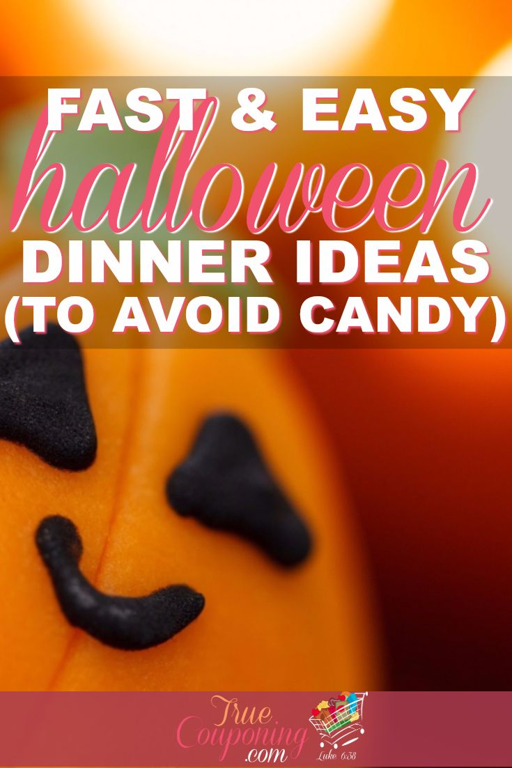 Fill their tummy's with a nutritious dinner before they get all that candy!