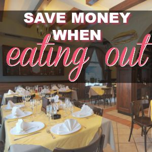 10 Ways To Save Money When Eating Out