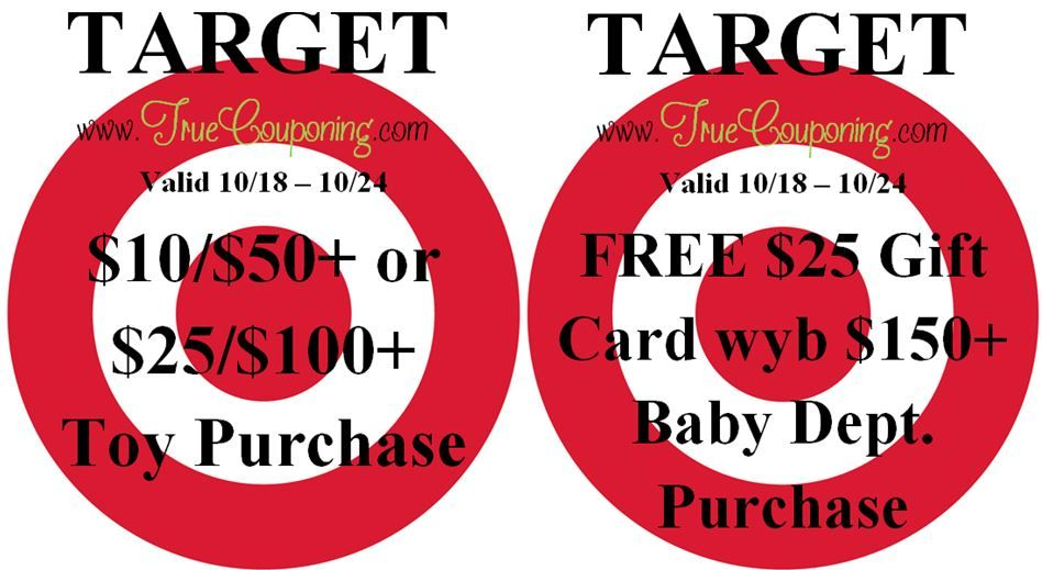 Special Coupons in 10/18 Sunday Newspaper: Target $10/$50+ or $25/$100+ Toy Purchase & FREE $25 GC wyb $150+ Baby Dept. Purchase Coupon!