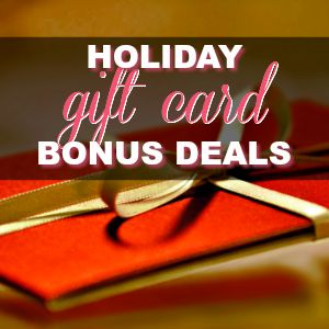 The Best Holiday Gift Card Bonus Deals