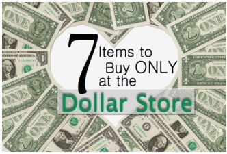 7 items you should only buy at dollar store