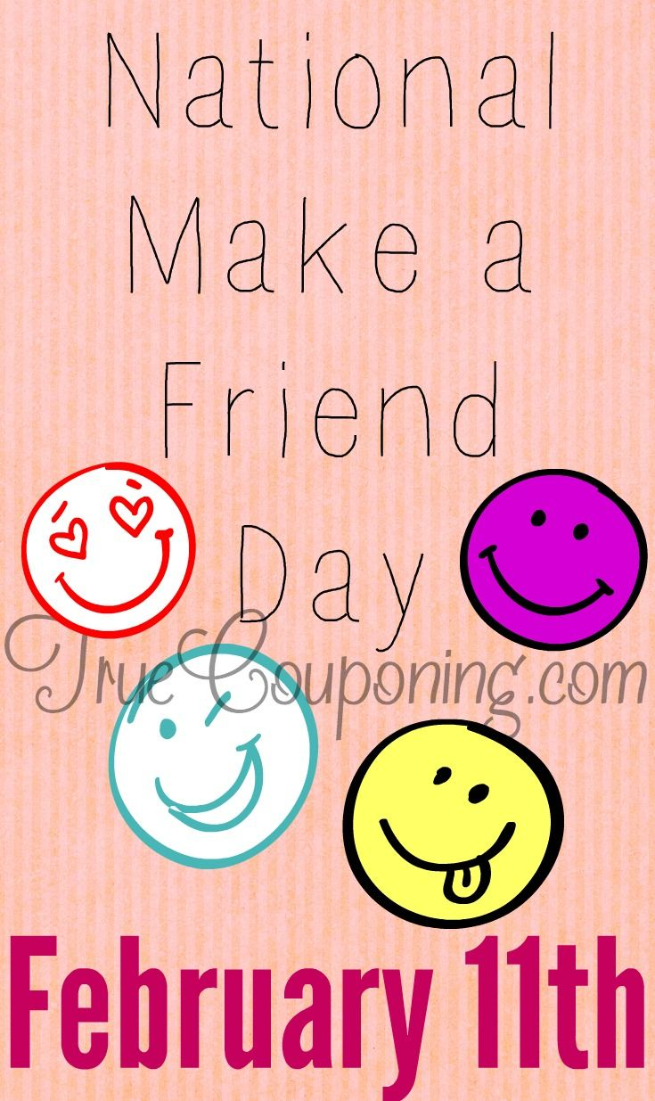 Today is National Make a Friend Day ~ Thursday, February 11, 2016!