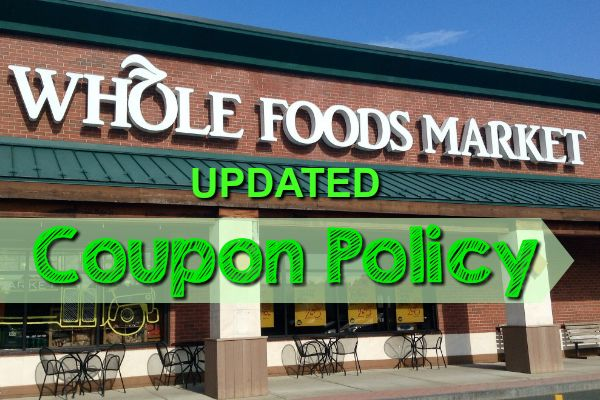Whole Foods Updated Coupon Policy! Only ONE Store Coupon Allowed Now.