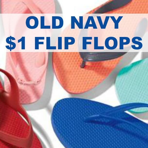 It's Here! Old Navy $1 Dollar Flip Flops Sale Happening Saturday 6-23-18 Only!