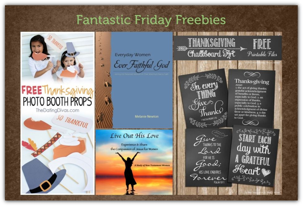 FOUR FREEbies:  Thanksgiving Photo Booth Printable Props, Live Out His Love Bible Study, Thanksgiving Chalkboard Art Printables and Ever Faithful God Bible Study!