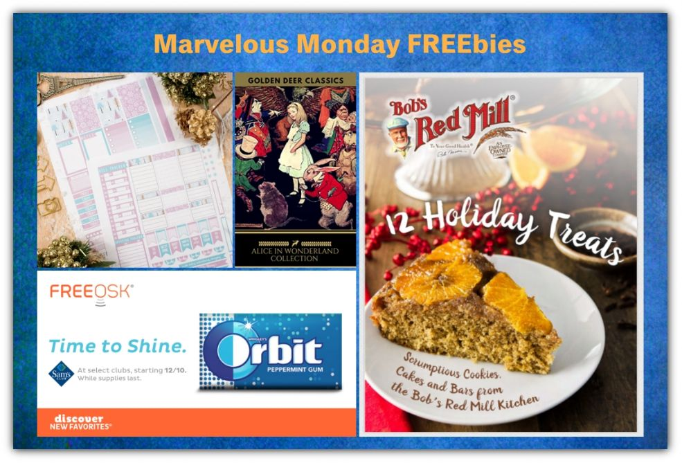 FOUR FREEbies:  Orbit Peppermint Gum, Alice in Wonderland eBook Collection, Winter Wonderland Printable Planner Stickers and Bob's Red Mill Holiday eCookbook!