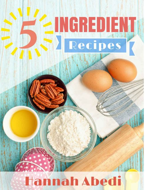 FREE 5 Ingredient Recipes eCookbook!
