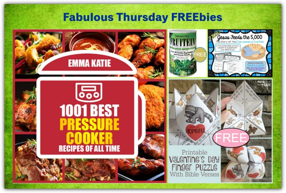 FOUR FREEbies:  Valentine's Day Finger Puzzle, 1001 Best Pressure Cooker Recipes eCookbook, Fruitein Revitalizing Shake and Jesus Feeds the 5000 Unit Printable!