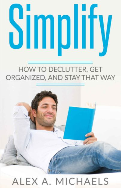 FREE Simplify: How to Declutter, Get Organized & Stay That Way eBook!