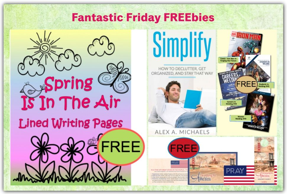 FOUR FREEbies:  Spring is in the Air Writing Pages Printable, How to Declutter eBook, Ironman Comic Book and Pray for America Resources!