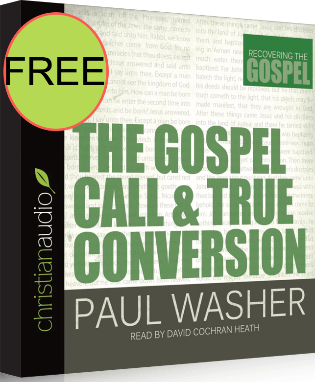 FREE The Gospel Call & True Conversion Audiobook!