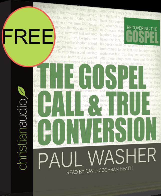 FREE The Gospel Call & True Conversion Audiobook!