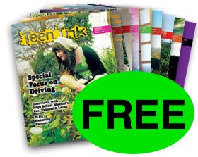 FREE Issue of Teen Ink Magazine!
