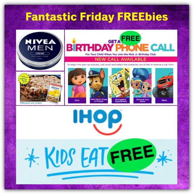FOUR FREEbies: Nivea Men Creme, Kids' Meal at IHOP, Jiffy Mix Cookbook and Birthday Call from Nick Jr. Character!
