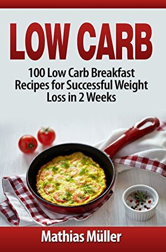 FREE 100 Low Carb Breakfast Recipes for Successful Weight Loss in 2 Weeks eBook!
