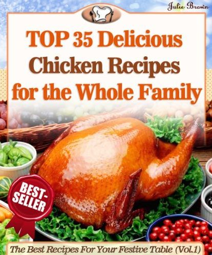 FREE Top 35 Amazingly Delicious Chicken Recipes eCookbook!