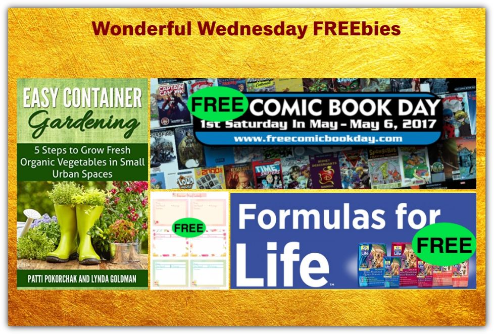 FOUR FREEbies: Easy Container Gardening eBook, Formula for Life Pet Food, Freezer Meals Labels Printable and Comic Book Day on 5/6!