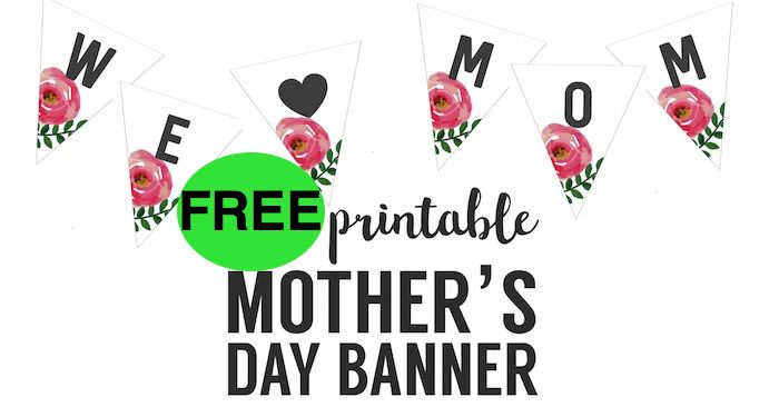 FREE Mother's Day Banner!
