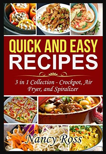 FREE Quick & Easy Recipes for the Crock Pot, Air Fryer and Spiralizer eCookbook!