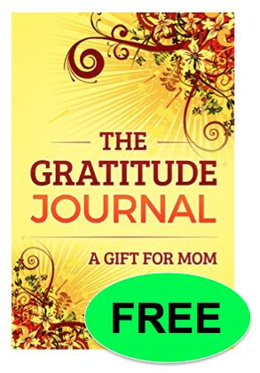 FREE The Gratitude Journal: A Gift for Mom eBook!