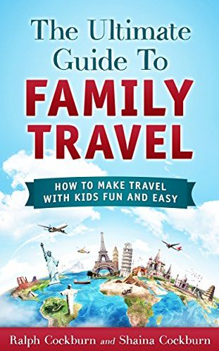 FREE Ultimate Guide to Family Travel eBook!