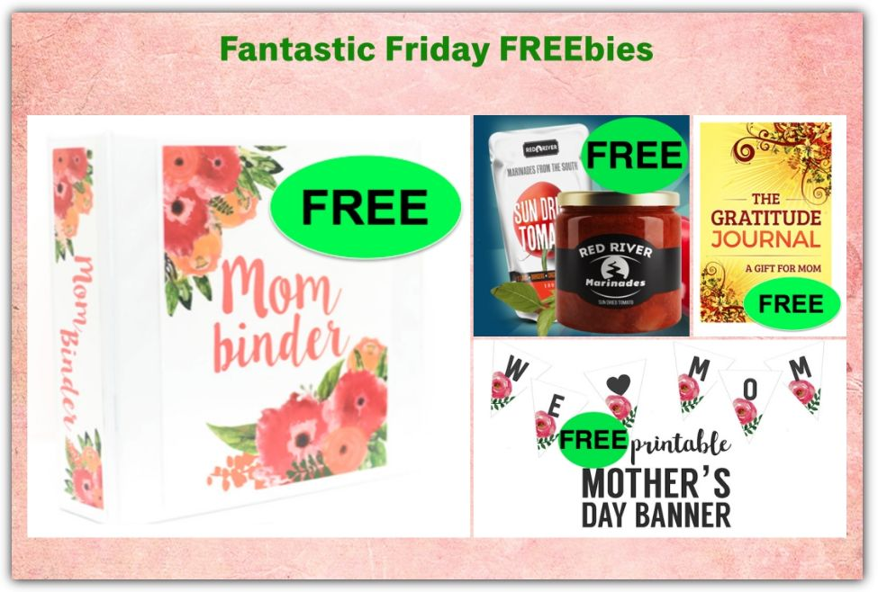 FOUR FREEbies: Mother's Day Banner, Red River Marinade, Mother's Day Binder and The Gratitude Journal eBook!