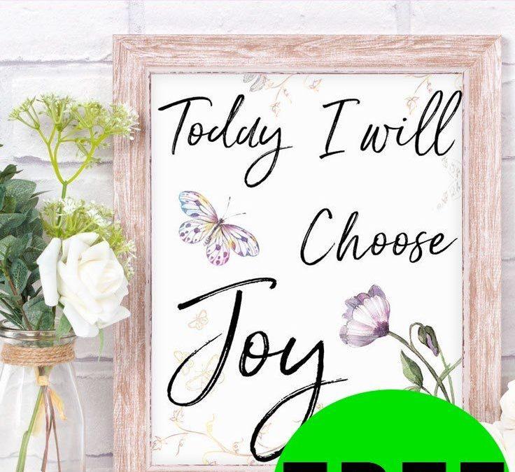 FREE Inspirational Printable – Choosing Joy!