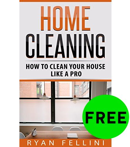 FREE Home Cleaning: How To Clean Like a Pro eBook!