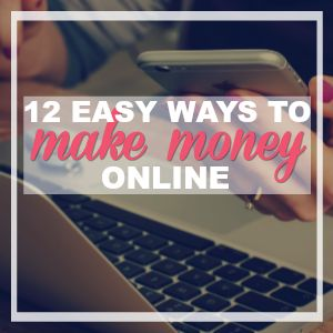 12 Easy Ways to Make Money Online