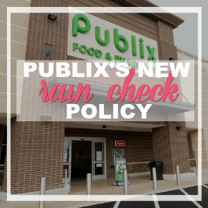 What's The Drama With The NEW Publix Rain Check Policy?