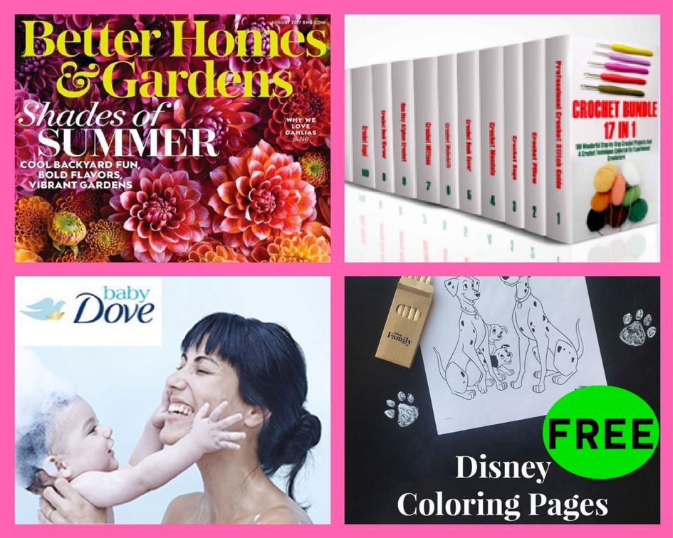 FOUR (4!) FREEbies: Annual Subscription to Better Homes & Garden Magazine, Crochet eBook Bundle, Baby Dove Products and Disney Coloring Pages!