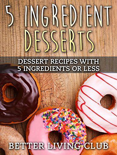 FREE 5 Ingredient Desserts eBook!