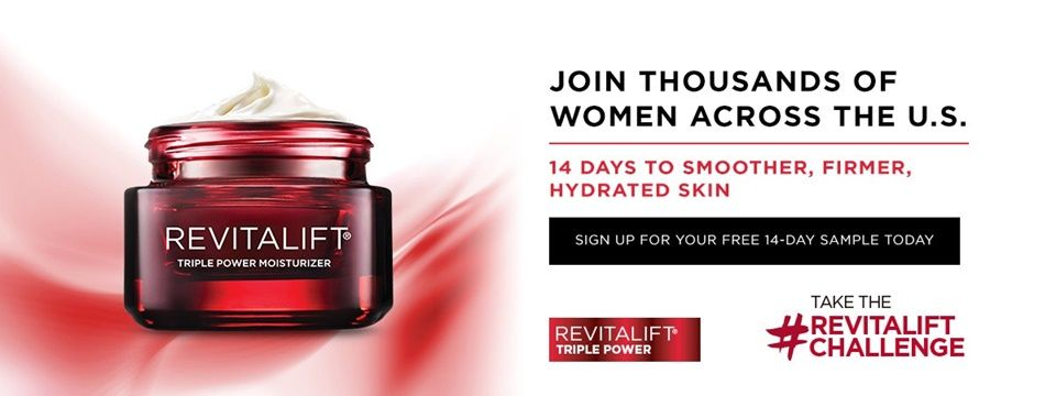 Have You Requested Your FREE Revitalift Triple Power Moisturizer?